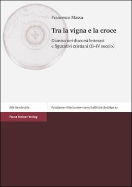 Abbildung von Massa | Tra la vigna e la croce | 2014 | Dioniso nei discorsi letterari...