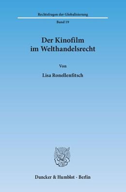 Abbildung von Ronellenfitsch | Der Kinofilm im Welthandelsrecht | 1. Auflage | 2014 | 19 | beck-shop.de