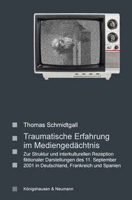 Abbildung von Schmidtgall | Traumatische Erfahrung im Mediengedächtnis | 2014 | Zur Struktur und interkulturel... | 68