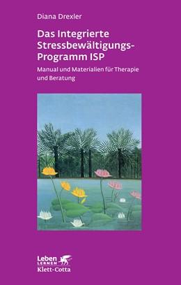 Abbildung von Drexler | Das integrierte Stressbewältigungsprogramm ISP | 3., vollständig überarbeitete Neuaufl | 2014 | Manual und Materialien für The...