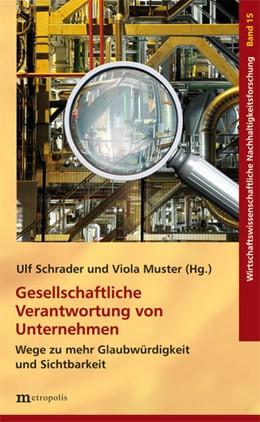 Abbildung von Schrader / Muster | Gesellschaftliche Verantwortung von Unternehmen | 2014 | Wege zu mehr Glaubwürdigkeit u...