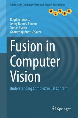 Abbildung von Ionescu / Benois-Pineau | Fusion in Computer Vision | 1. Auflage | 2014 | beck-shop.de