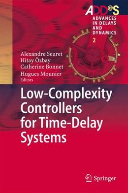 Abbildung von Seuret / Özbay | Low-Complexity Controllers for Time-Delay Systems | 1. Auflage | 2014 | 2 | beck-shop.de