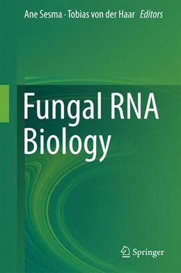 Abbildung von Sesma / von der Haar | Fungal RNA Biology | 1. Auflage | 2014 | beck-shop.de