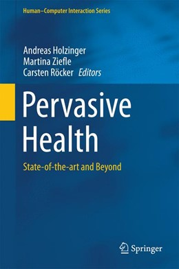 Abbildung von Holzinger / Ziefle / Röcker | Pervasive Health | 2014 | State-of-the-art and Beyond