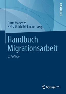 Abbildung von Marschke / Brinkmann | Handbuch Migrationsarbeit | 2014