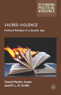 Abbildung von Jones / Rainsborough | Sacred Violence | 1. Auflage | 2014 | beck-shop.de
