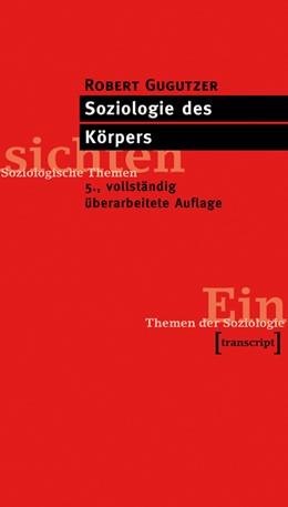 Abbildung von Gugutzer | Soziologie des Körpers | 5., vollständig überarbeitete Auflage | 2015 | (5., vollst. überarb. Aufl.)