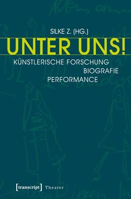 Abbildung von Z. | Unter Uns! | 2014 | Künstlerische Forschung - Biog... | 63