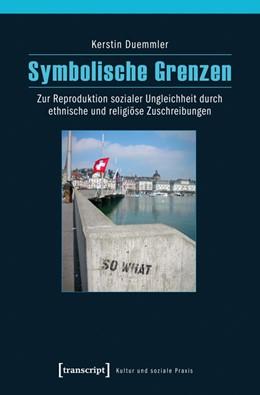Abbildung von Duemmler   Symbolische Grenzen   1. Auflage   2014   beck-shop.de