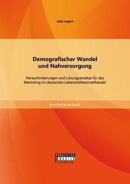 Abbildung von Lugert | Demografischer Wandel und Nahversorgung | 1. Auflage | 2014 | beck-shop.de
