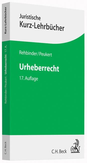 Urheberrecht | Rehbinder / Peukert | 17., neu bearbeitete Auflage, 2014 | Buch (Cover)