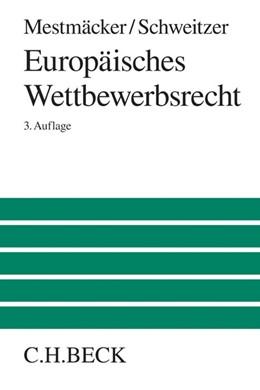 Abbildung von Mestmäcker / Schweitzer | Europäisches Wettbewerbsrecht | 3. Auflage | 2014 | beck-shop.de