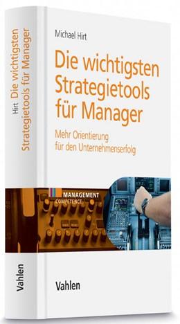 Abbildung von Hirt | Die wichtigsten Strategietools für Manager | 2015 | Mehr Orientierung für den Unte...