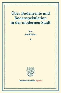 Abbildung von Weber | Über Bodenrente und Bodenspekulation in der modernen Stadt | 1. Auflage | 2014 | beck-shop.de