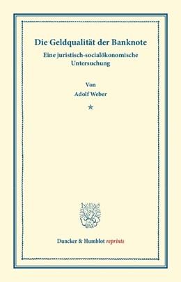 Abbildung von Weber | Die Geldqualität der Banknote. | 1. Auflage | 2014 | beck-shop.de
