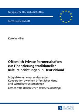 Abbildung von Hiller | Öffentlich Private Partnerschaften zur Finanzierung traditioneller Kultureinrichtungen in Deutschland | 1. Auflage | 2014 | 5526 | beck-shop.de