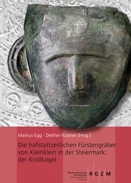 Abbildung von Egg / Kramer | Die hallstattzeitlichen Fürstengräber von Kleinklein in der Steiermark: der Kröllkogel | 1. Auflage | 2014 | 110 | beck-shop.de