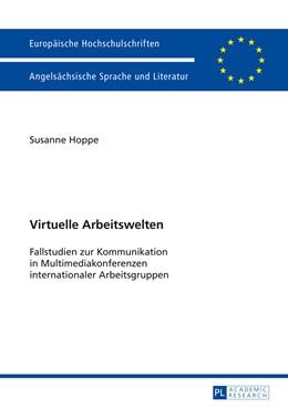 Abbildung von Hoppe | Virtuelle Arbeitswelten | 2014 | Fallstudien zur Kommunikation ... | 471