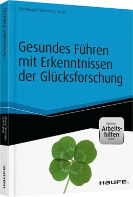 Abbildung von Ruckriegel / Niklewski | Gesundes Führen mit Erkenntnissen der Glücksforschung | 1. Auflage | 2015 | beck-shop.de