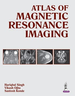 Abbildung von Singh / Ojha | Atlas of Magnetic Resonance Imaging | 1. Auflage | 2014 | beck-shop.de