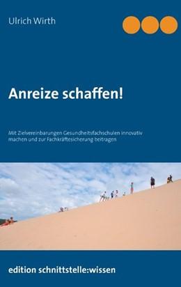 Abbildung von Wirth | Anreize schaffen! | 2014 | Mit Zielvereinbarungen Gesundh...
