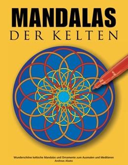 Abbildung von Abato | Mandalas der Kelten | 3. Auflage | 2014 | Wunderschöne keltische Mandala...