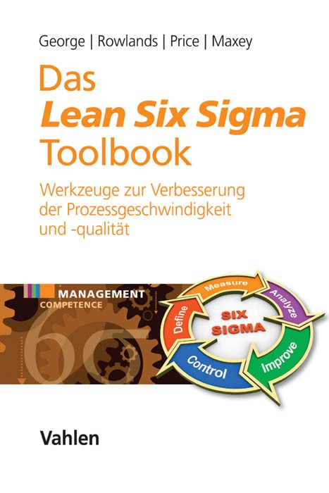 Das Lean Six Sigma Toolbook   George / Rowlands / Price / Maxey, 2016   Buch (Cover)