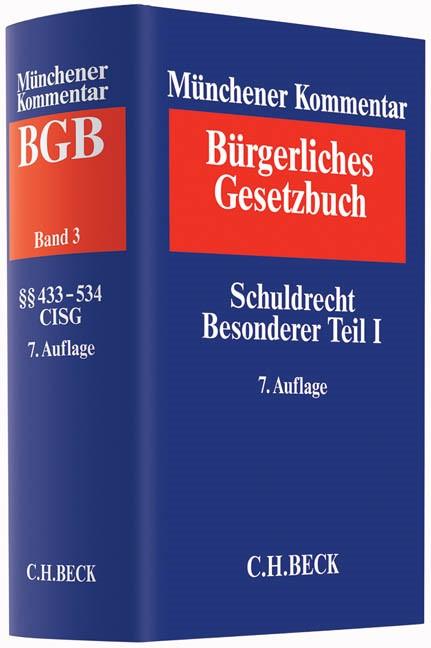 Münchener Kommentar zum Bürgerlichen Gesetzbuch: BGB, Band 3: Schuldrecht - Besonderer Teil I §§ 433-534, Finanzierungsleasing, CISG | 7. Auflage, 2015 | Buch (Cover)