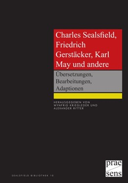 Abbildung von Kriegleder / Ritter | Charles Sealsfield, Friedrich Gerstäcker, Karl May und andere | 1. Auflage | 2014 | beck-shop.de