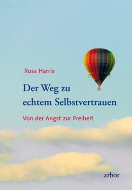 Abbildung von Harris | Der Weg zu echtem Selbstvertrauen | 1. Auflage | 2014 | beck-shop.de