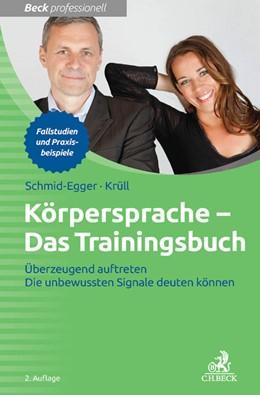 Abbildung von Schmid-Egger / Krüll | Körpersprache - Das Trainingsbuch | 2. Auflage | 2014 | beck-shop.de