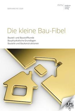 Abbildung von Metzger | Die kleine Bau-Fibel | 2014 | Bauteil- und Baustoffkunde, Ba...