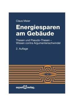 Abbildung von Meier | Energiesparen am Gebäude | 2. Auflage | 2014 | Thesen und Pseudo-Thesen - Wis...