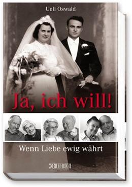 Abbildung von Oswald   Ja, ich will!   1. Auflage   2014   beck-shop.de