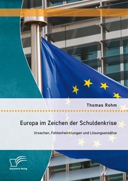 Abbildung von Rohm | Europa im Zeichen der Schuldenkrise | 1. Auflage | 2014 | beck-shop.de
