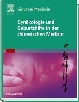 Abbildung von Maciocia | Gynäkologie und Geburtshilfe in der chinesischen Medizin | 2. Auflage | 2014 | beck-shop.de