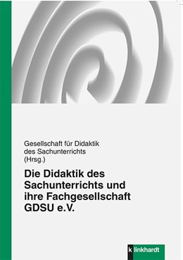Abbildung von Die Didaktik des Sachunterrichts und ihre Fachgesellschaft GDSU e.V. | 1. Auflage | 2014 | beck-shop.de