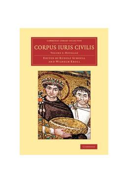 Abbildung von Schoell / Kroll   Corpus iuris civilis   2014   Volume 3. Novellae