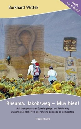 Abbildung von Wittek   Rheuma. Jakobsweg - Muy bien!   1. Auflage   2014   Auf therapeutischen Spaziergän...