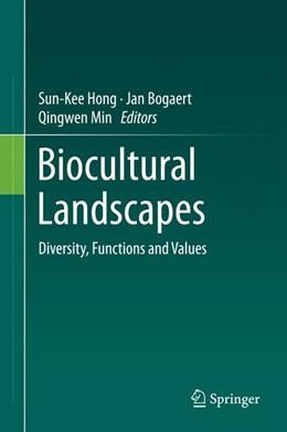 Abbildung von Hong / Bogaert / Min | Biocultural Landscapes | 2014 | Diversity, Functions and Value...