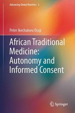 Abbildung von Ikechukwu Osuji | African Traditional Medicine: Autonomy and Informed Consent | 1. Auflage | 2014 | 3 | beck-shop.de