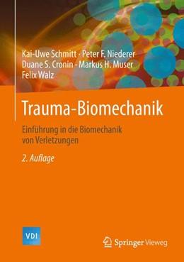 Abbildung von Schmitt / Niederer / Cronin | Trauma-Biomechanik | 2014 | Einführung in die Biomechanik ...