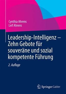 Abbildung von Ahrens | Leadership-Intelligenz - Zehn Gebote für souveräne und sozial kompetente Führung | 2. Aufl. 2014 | 2014