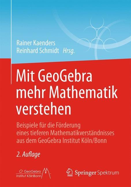Mit GeoGebra mehr Mathematik verstehen | Kaenders / Schmidt, 2014 | Buch (Cover)