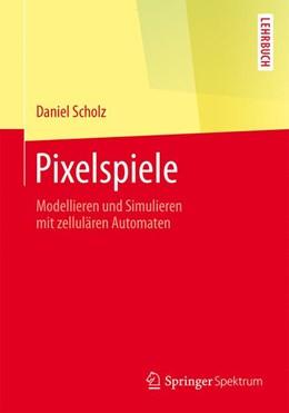 Abbildung von Scholz | Pixelspiele | 2014 | Modellieren und Simulieren mit...