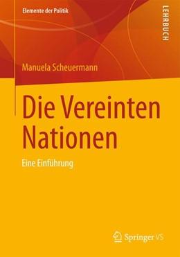 Abbildung von Scheuermann | Die Vereinten Nationen | 2014 | Eine Einführung