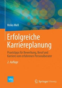 Abbildung von Mell | Erfolgreiche Karriereplanung | 2014 | Praxistipps für Bewerbung, Ber...