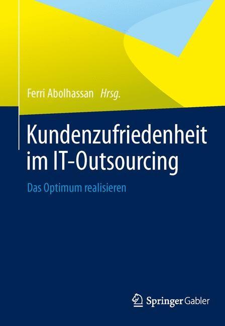 Abbildung von Abolhassan (Hrsg.)   Kundenzufriedenheit im IT-Outsourcing   2014