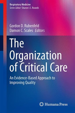 Abbildung von Scales / Rubenfeld | The Organization of Critical Care | 2014 | An Evidence-Based Approach to ...